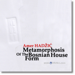 front page of metamorphosis of the bosnian house form